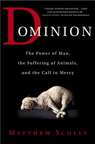 9780312319731: Dominion: The Power of Man, the Suffering of Animals, and the Call to Mercy