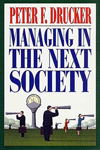 9780312320119: Managing in the Next Society: Lessons from the Renown Thinker and Writer on Corporate Management