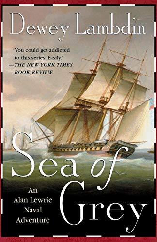 9780312320164: Sea of Grey: An Alan Lewrie Naval Adventure (Alan Lewrie Naval Adventures)