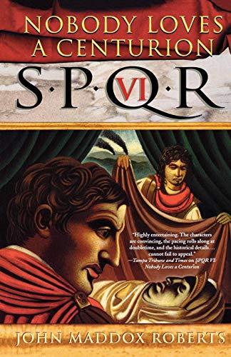 9780312320195: Nobody Loves a Centurion (SPQR VI)
