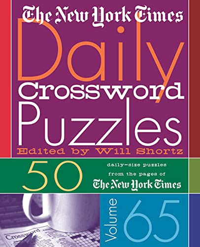 The New York Times Daily Crossword Puzzles Volume 65: 50 Daily-Size Puzzles from the Pages of The ...