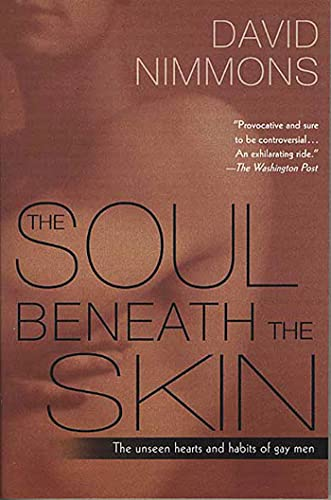 9780312320409: The Soul Beneath the Skin: The Unseen Hearts and Habits of Gay Men