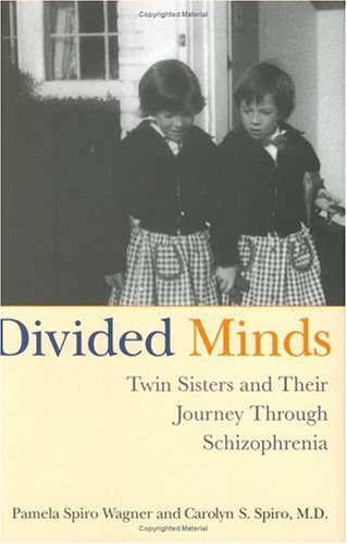 9780312320645: Divided Minds: Twin Sisters and Their Journey Through Schizophrenia