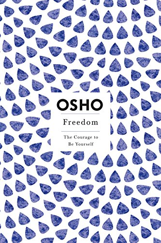 9780312320706: Freedom: The Courage to Be Yourself (Osho, Insights for a New Way of Living Series)