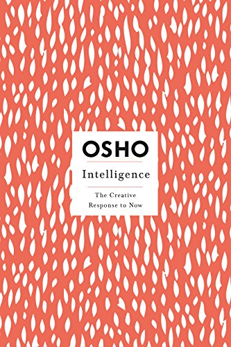 9780312320720: Intelligence: The Creative Response to Now (Osho Insights for a New Way of Living)