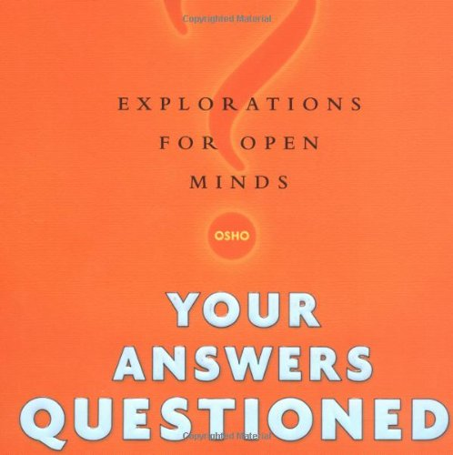 Your Answers Questioned: Explorations for Open Minds: Osho