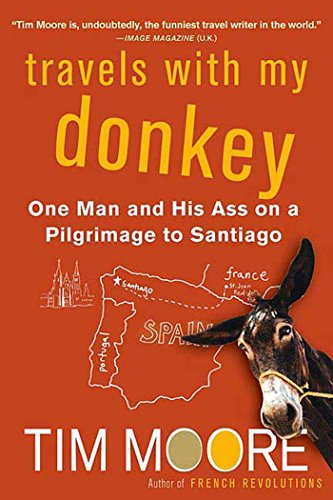 9780312320836: Travels With My Donkey: One Man And His Ass on a Pilgrimage to Santiago