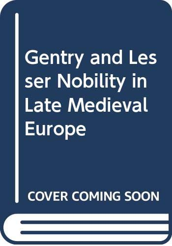 9780312321178: Gentry and Lesser Nobility in Late Medieval Europe
