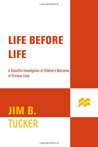 9780312321376: Life Before Life: A Scientific Investigation of Children's Memories of Previous Lives