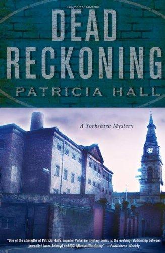 Dead Reckoning: A Yorkshire Mystery (Yorkshire Mystery (Hardback)): Patricia Hall