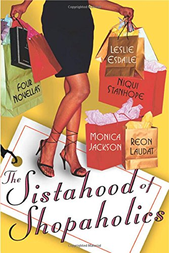 The Sistahood of Shopaholics (0312321880) by Esdaile, Leslie; Jackson, Monica; Laudat, Reon; Stanhope, Niqui