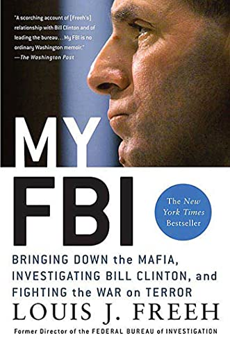 9780312321901: My FBI: Bringing Down the Mafia, Investigating Bill Clinton, and Fighting the War on Terror