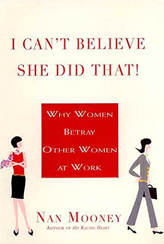 9780312322076: I Can't Believe She Did That!: Why Women Betray Other Women at Work