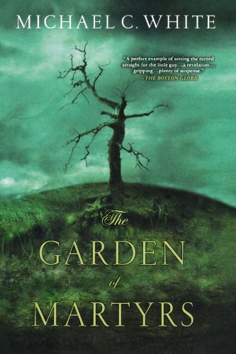 The Garden of Martyrs: Michael C. White