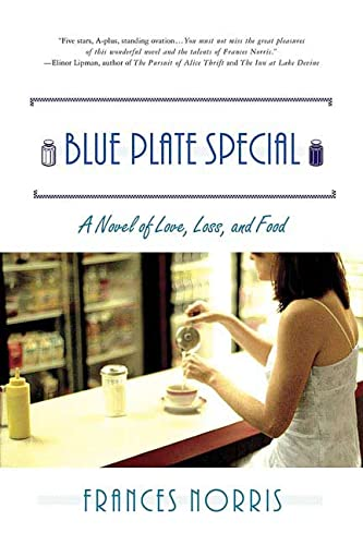 Blue Plate Special: A Novel of Love, Loss, and Food: Norris, Frances