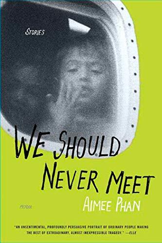 9780312322670: We Should Never Meet: Stories