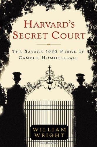9780312322717: Harvard's Secret Court: The Savage 1920 Purge of Campus Homosexuals