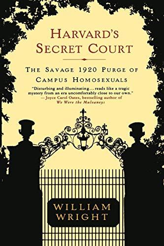 9780312322724: Harvard's Secret Court: The Savage 1920 Purge of Campus Homosexuals