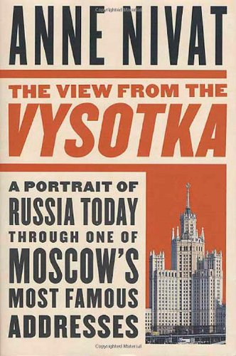 9780312322786: The View from the Vysotka: A Portrait of Russia Today Through One of Moscow's Most Famous Addresses