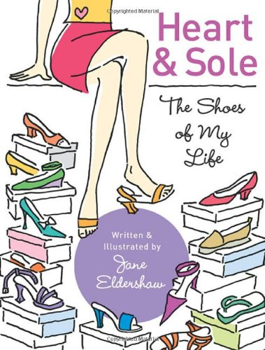 Heart and Sole: The Shoes of My Life: Jane Eldershaw