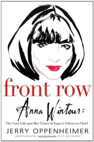 9780312323103: Front Row: Anna Wintour: The Cool Life and Hot Times of Vogue's Editor in Chief