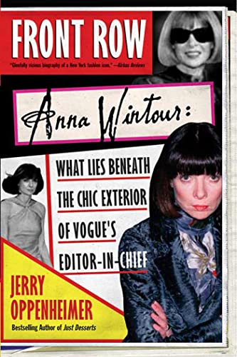 9780312323110: Front Row: Anna Wintour: What Lies Beneath the Chic Exterior of Vogue's Editor in Chief