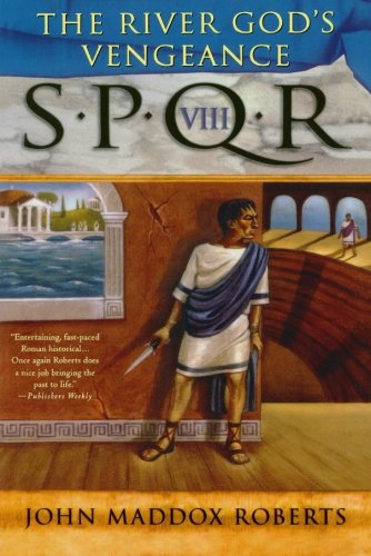 9780312323202: S.P.Q.R. VIII: The River God's Vengeance