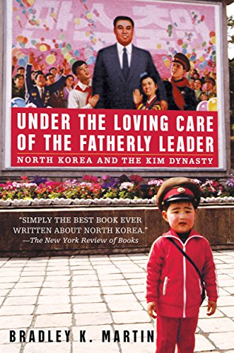 9780312323226: Under the Loving Care of the Fatherly Leader: North Korea and the Kim Dynasty