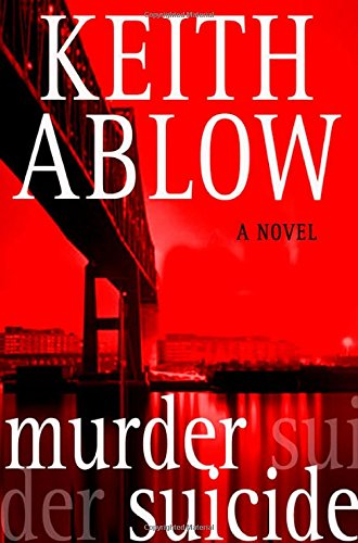 Murder Suicide: A Novel (Frank Clevenger): Ablow, Keith