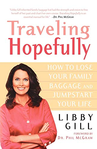 9780312323950: Traveling Hopefully: How to Lose Your Family Baggage and Jumpstart Your Life