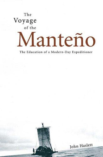 9780312324322: Voyage of the Manteno: The Education of a Modern-Day Expeditioner