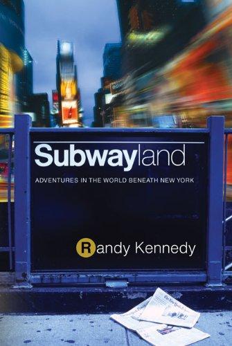 9780312324346: Subwayland: Adventures in the World Beneath New York