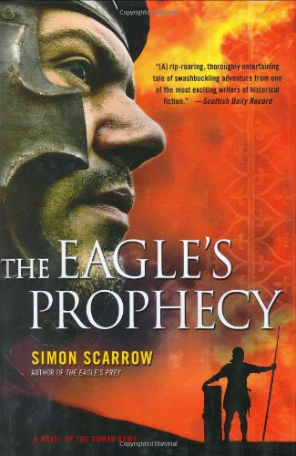 9780312324544: The Eagle's Prophecy: A Novel of the Roman Army (Eagle Series)