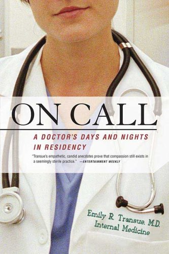 9780312324834: On Call: A Doctor's Days and Nights in Residency