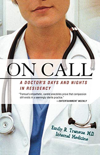 9780312324841: On Call: A Doctor's Days and Nights in Residency