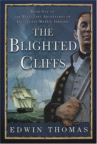 9780312325114: The Blighted Cliffs: Book One of the Reluctant Adventures of Lieutenant Martin Jerrold
