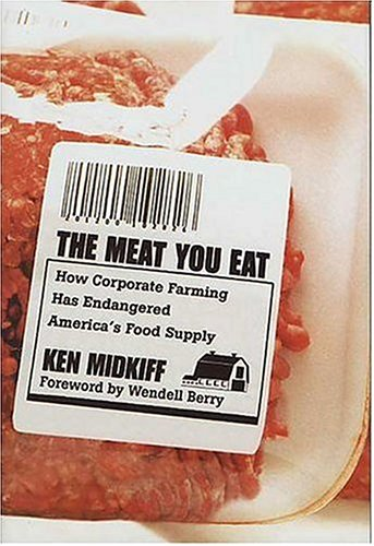 9780312325350: The Meat You Eat: How Corporate Farming Has Endangered America's Food Supply