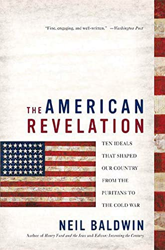 9780312325442: The American Revelation: Ten Ideals That Shaped Our Country from the Puritans to the Cold War
