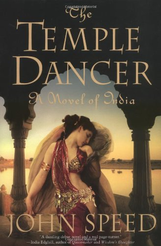 The Temple Dancer: A Novel of India: Speed, John