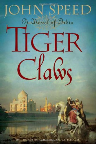Tiger Claws: A Novel of India: Speed, John
