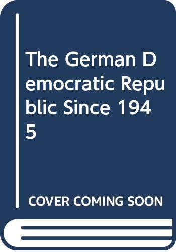 9780312325534: The German Democratic Republic Since 1945