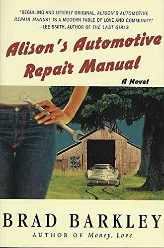 9780312325794: Alison's Automotive Repair Manual: A Novel
