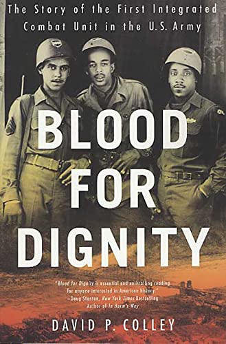 9780312325800: Blood for Dignity: The Story of the First Integrated Combat Unit in the U.S. Army