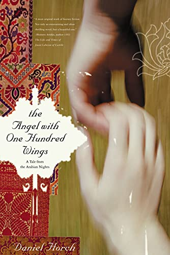 9780312325992: The Angel with One Hundred Wings: A Tale from the Arabian Nights