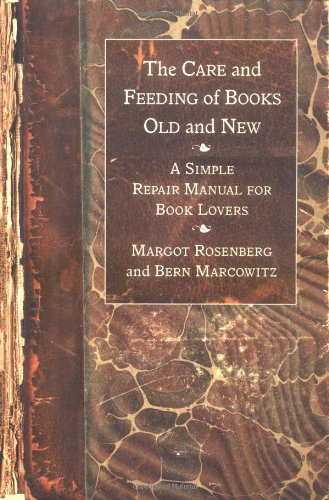 9780312326036: The Care and Feeding of Books Old and New: A Simple Repair Manual for Book Lovers