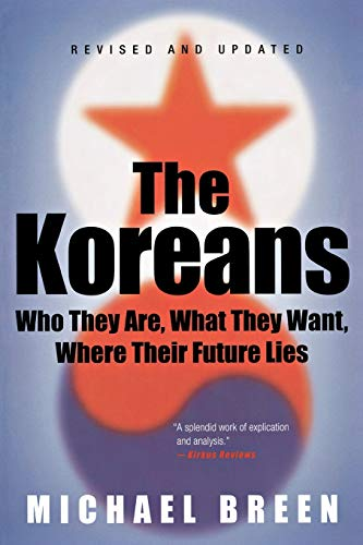 9780312326098: The Koreans: Who They Are, What They Want, Where Their Future Lies