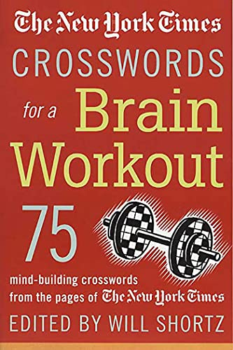 9780312326104: The New York Times Crosswords for a Brain Workout: 75 Mind-Building Crosswords from the Pages of The New York Times (New York Times Crossword Book)
