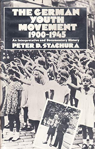 The German Youth Movement 1900-1945: An Interpretative: Stachura, Peter D.