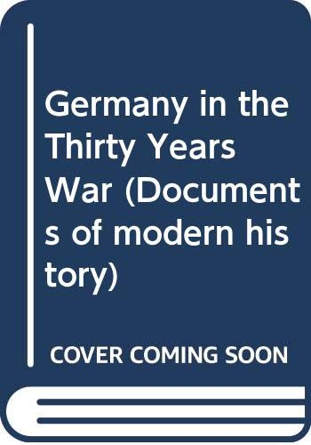 Germany in the Thirty Years War (Documents: Gerhard Benecke