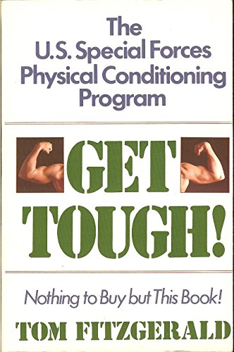 9780312326296: Get Tough!: The U.S. Special Forces Physical Conditioning Program